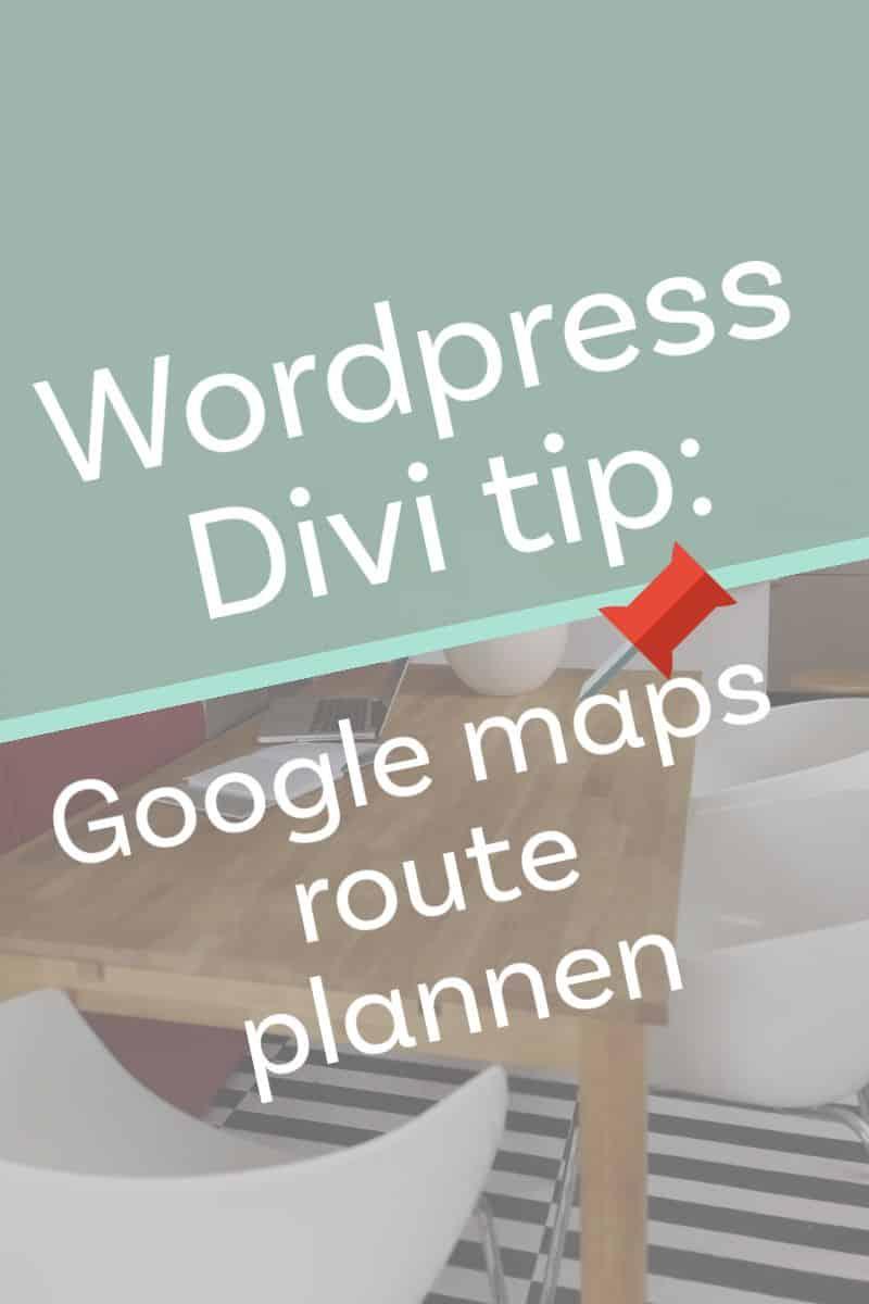 Divi Tip Route plannen Google Maps