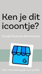 Welk icoon is dit? Google mijn bedrijf masterclass vert